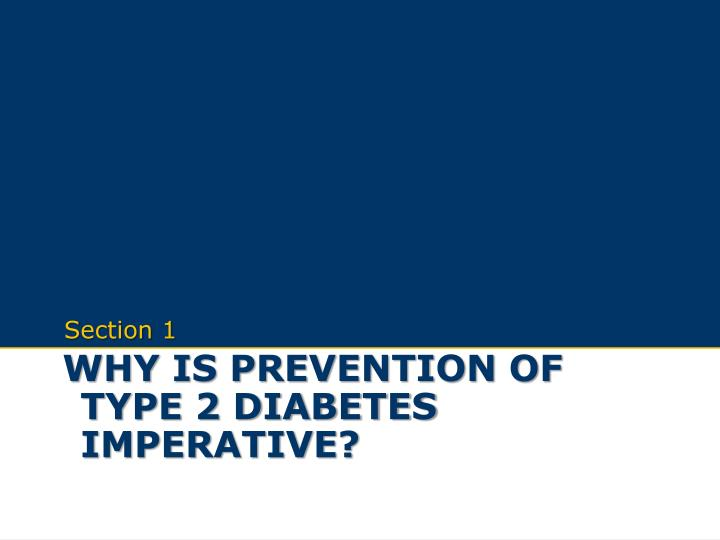 Why is prevention of type 2 diabetes imperative