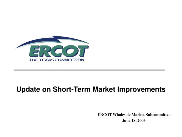 Update on short term market improvements