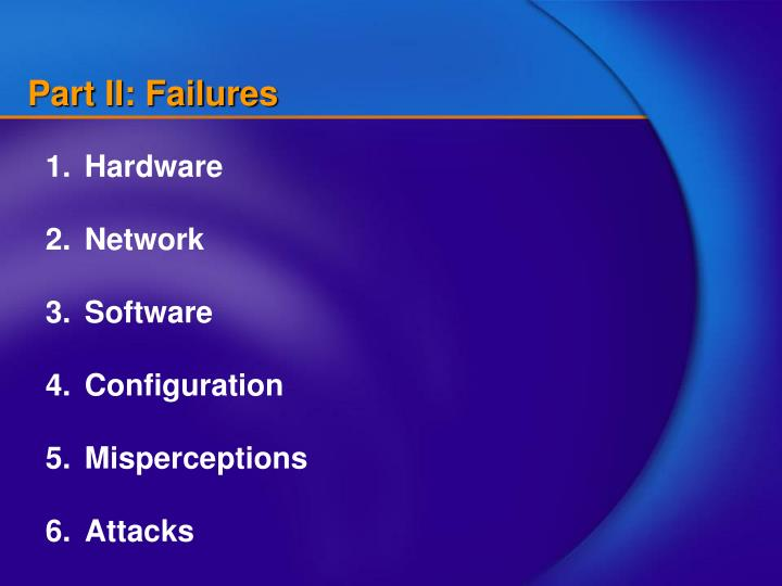 Part II: Failures