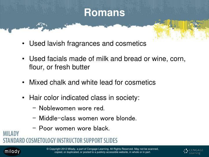 Used lavish fragrances and cosmetics