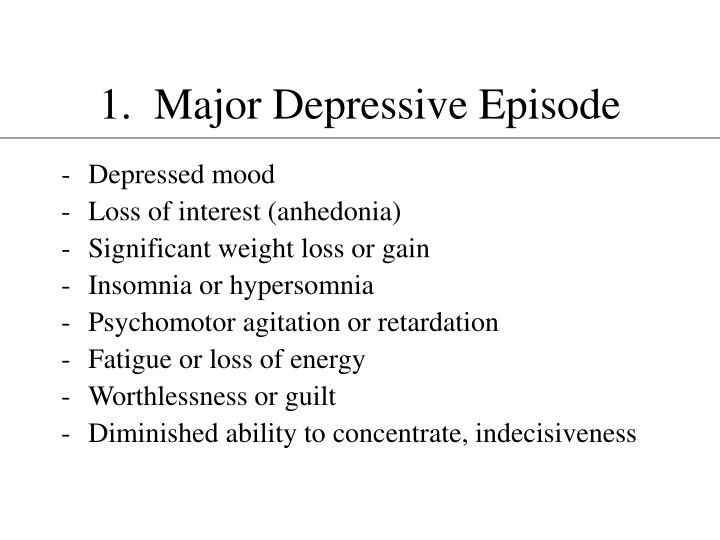 1.  Major Depressive Episode