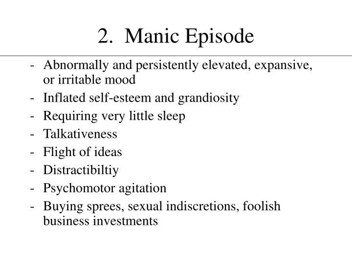 2.  Manic Episode