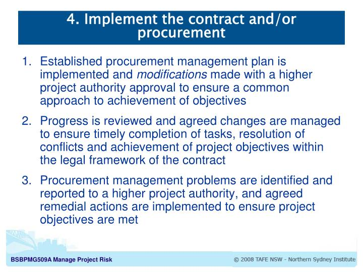 4. Implement the contract and/or procurement