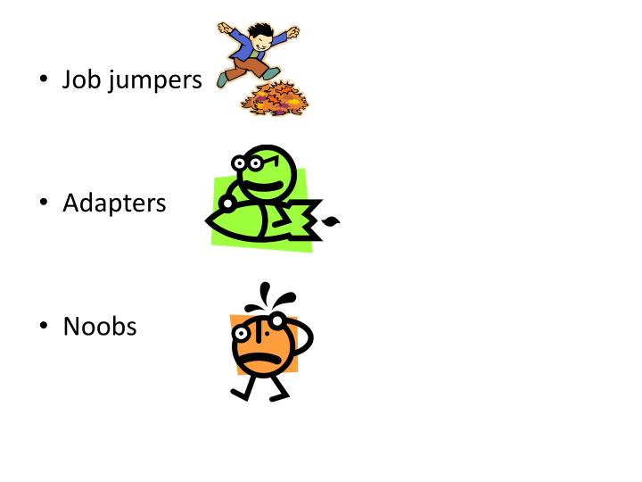 Job jumpers