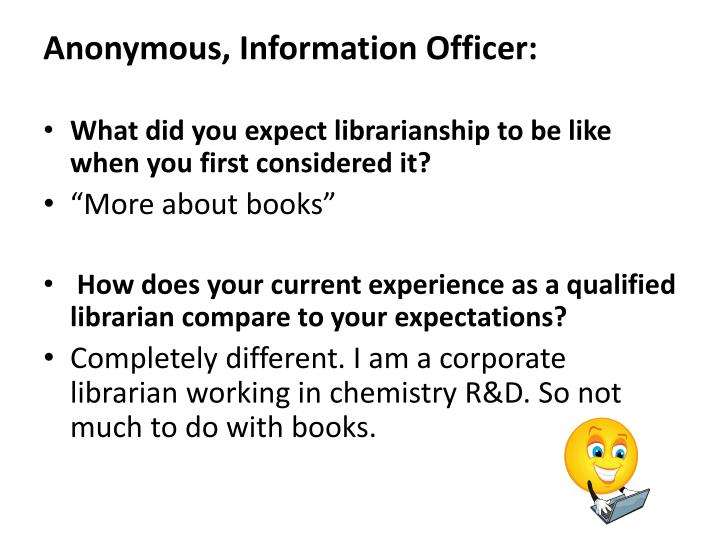 Anonymous, Information Officer: