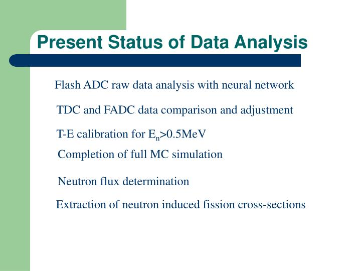 Present Status of Data Analysis
