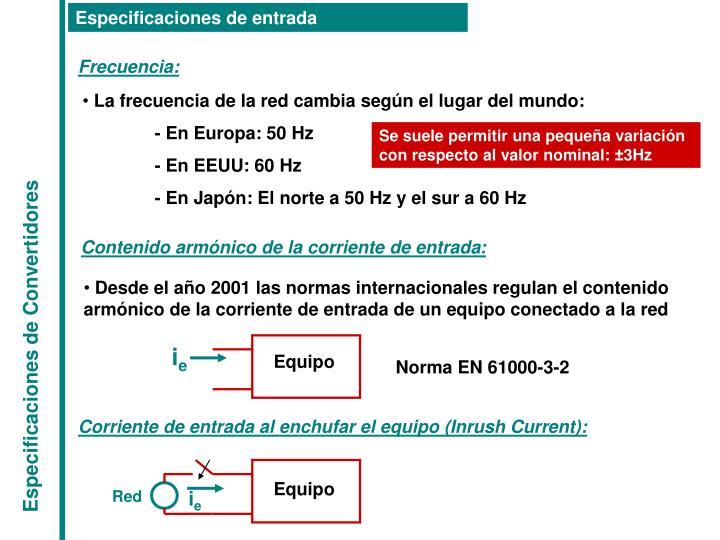 Desde el año 2001 las normas internacionales regulan el contenido armónico de la corriente de entrada de un equipo conectado a la red