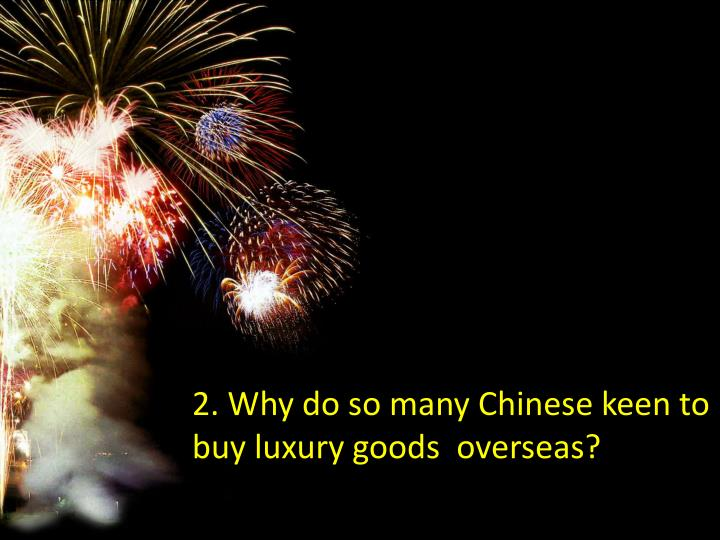 2. Why do so many Chinese keen to