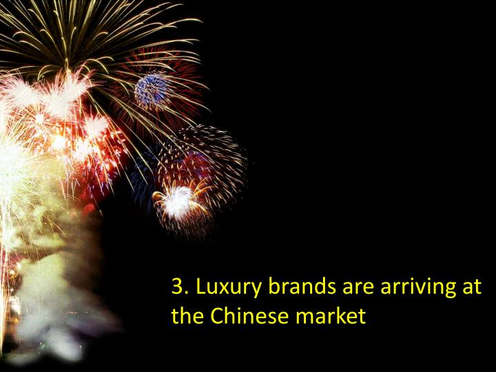 3. Luxury brands are arriving at