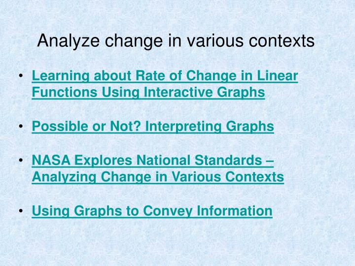 Analyze change in various contexts