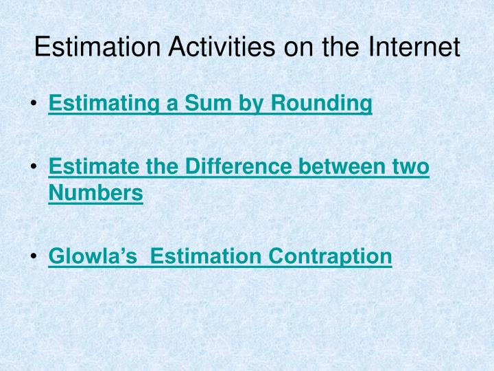 Estimation Activities on the Internet