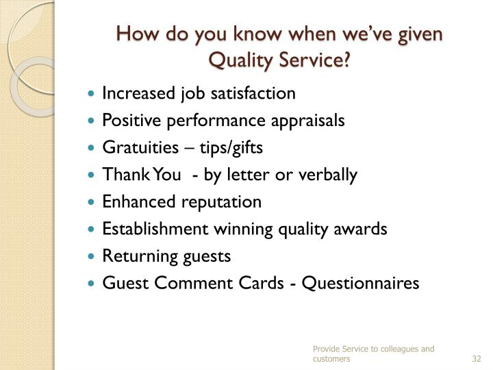 How do you know when we've given Quality Service?