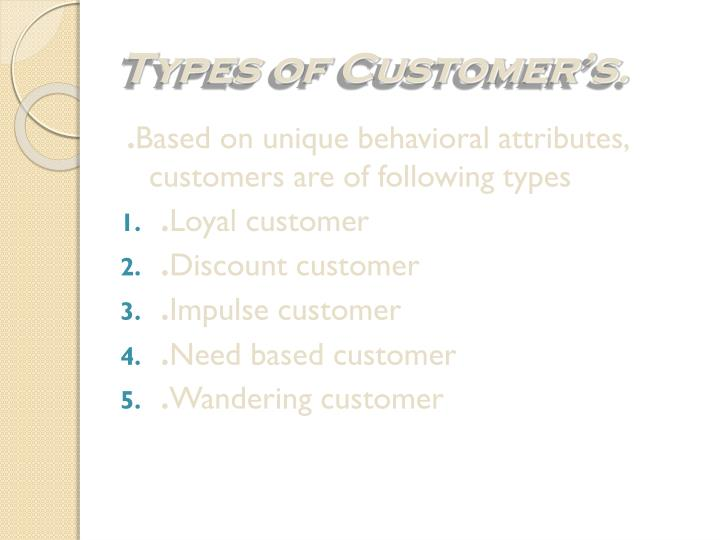 Types of Customer's.