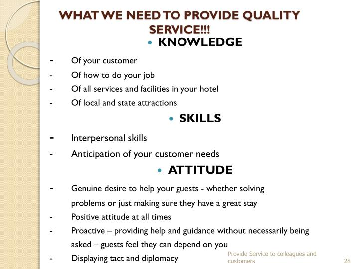 WHAT WE NEED TO PROVIDE QUALITY SERVICE!!!