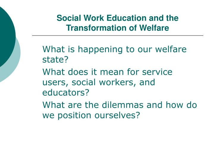 Social work education and the transformation of welfare1
