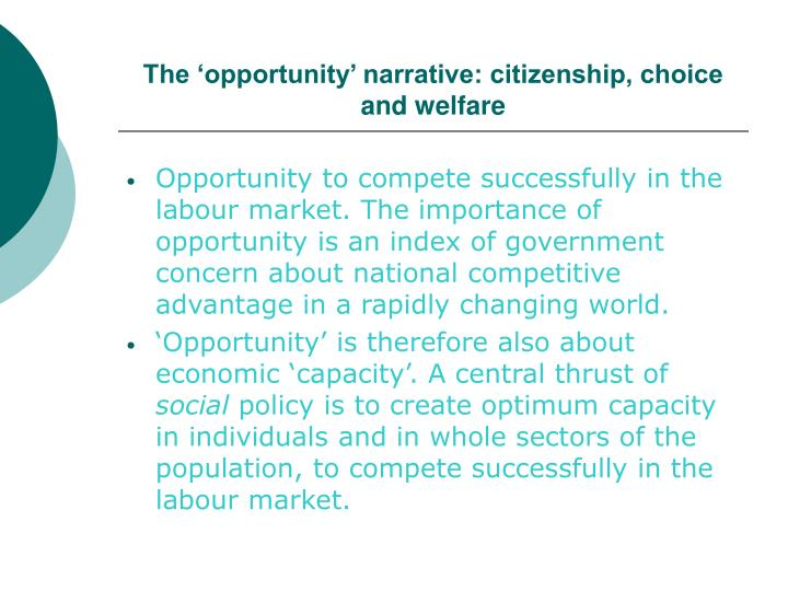 The 'opportunity' narrative: citizenship, choice and welfare