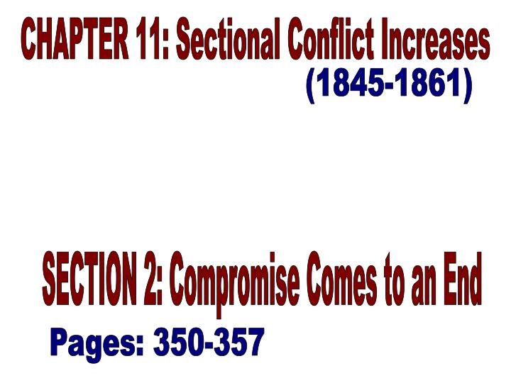 CHAPTER 11: Sectional Conflict Increases