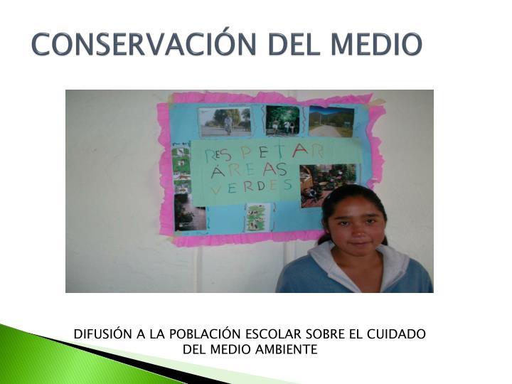 CONSERVACIÓN DEL MEDIO