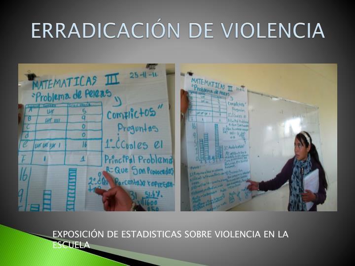 ERRADICACIÓN DE VIOLENCIA