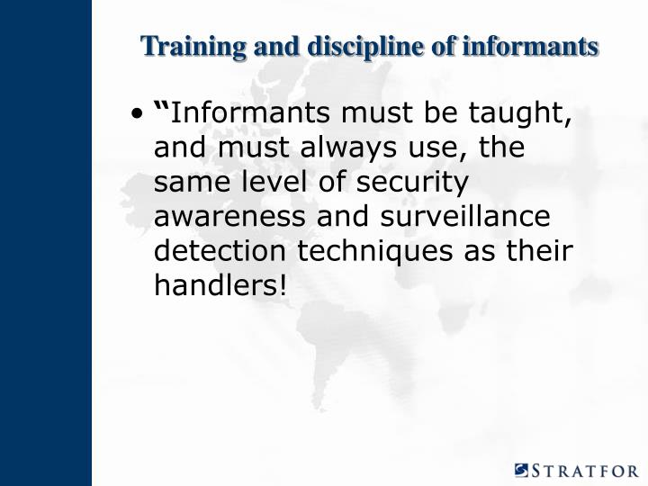 Training and discipline of informants