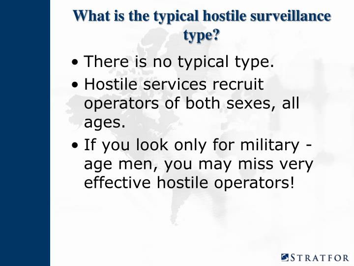 What is the typical hostile surveillance type?