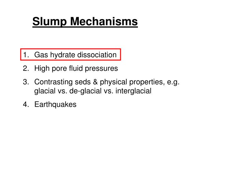 Slump Mechanisms