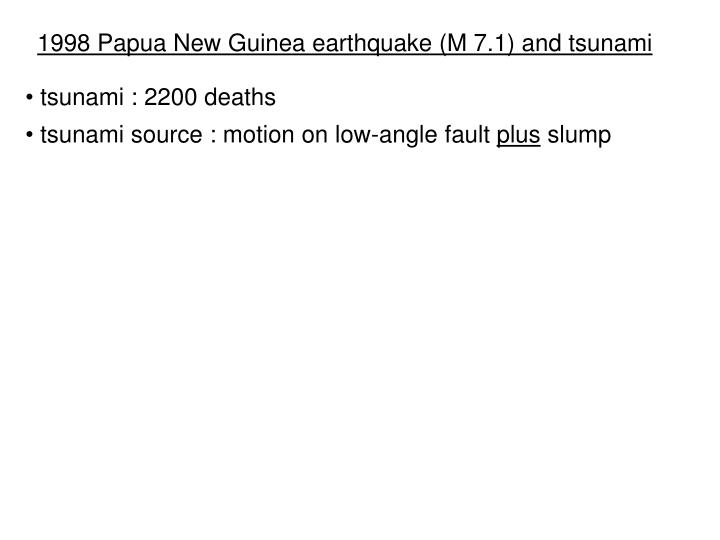 1998 Papua New Guinea earthquake (M 7.1) and tsunami
