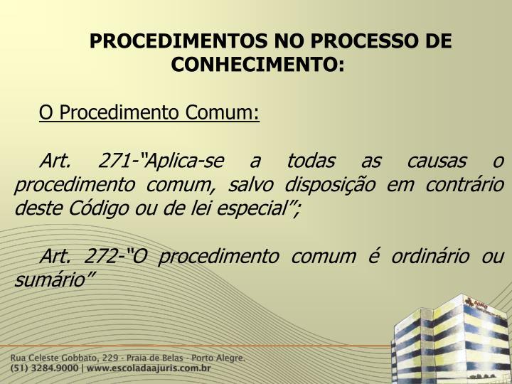 PROCEDIMENTOS NO PROCESSO DE   CONHECIMENTO: