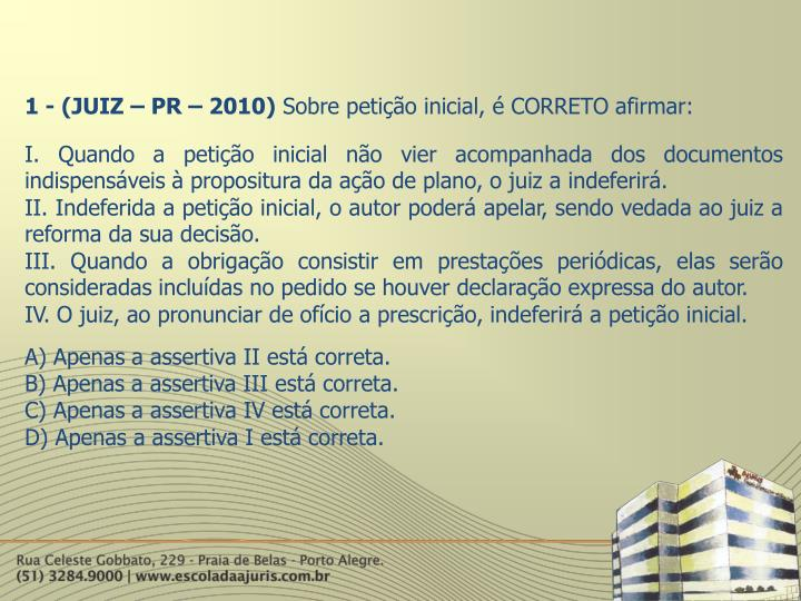 1 - (JUIZ – PR – 2010)