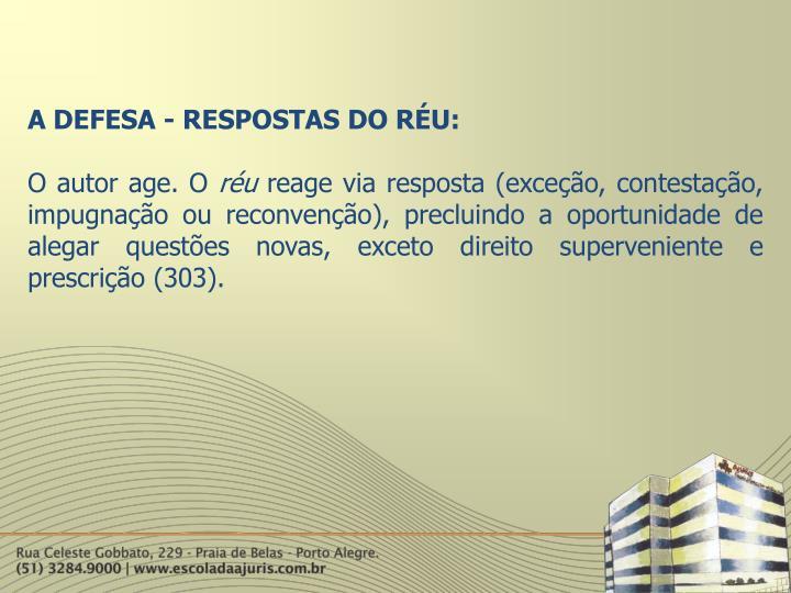 A DEFESA - RESPOSTAS DO RÉU: