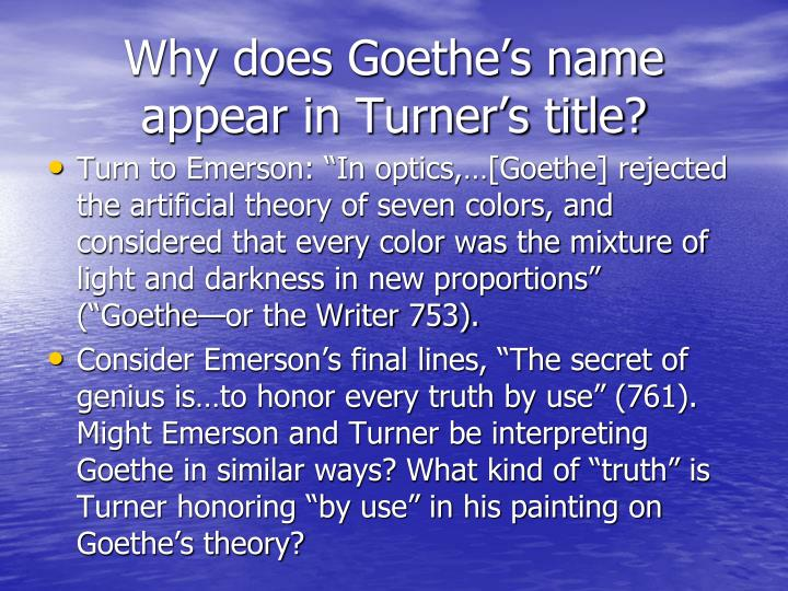 Why does Goethe's name appear in Turner's title?