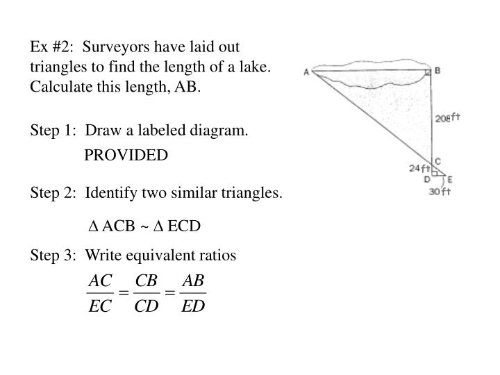 Ex #2:  Surveyors have laid out triangles to find the length of a lake.  Calculate this length, AB.