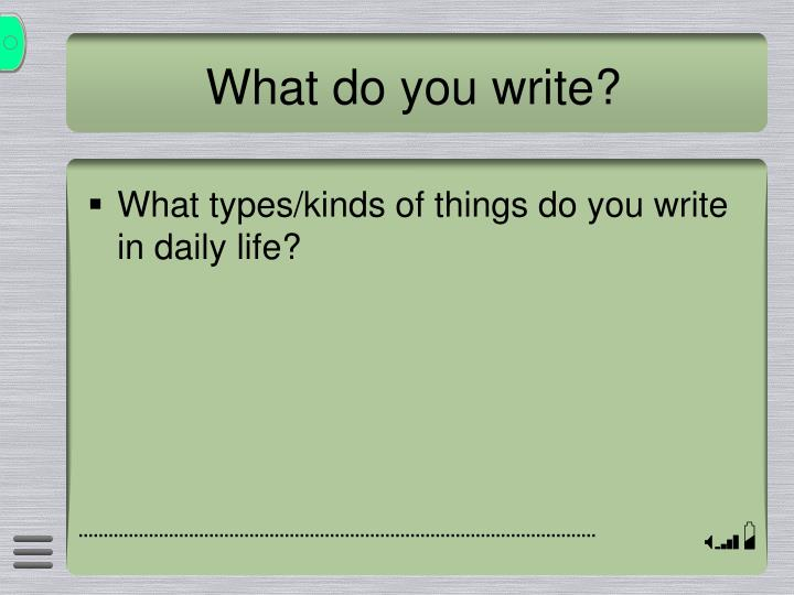 What do you write