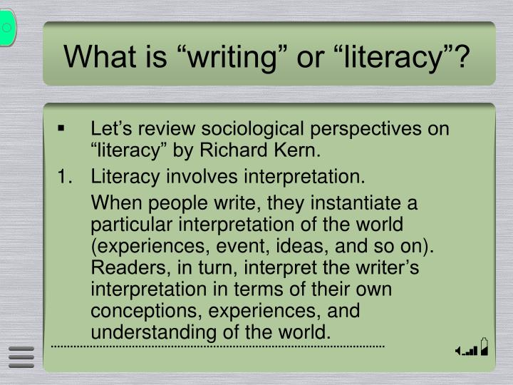 "What is ""writing"" or ""literacy""?"
