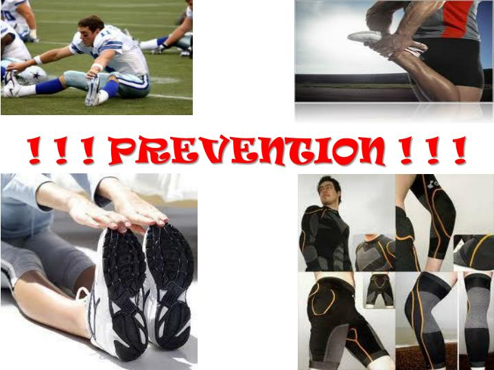 ! ! ! PREVENTION ! ! !