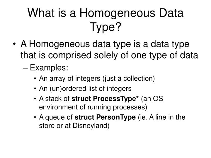 What is a homogeneous data type