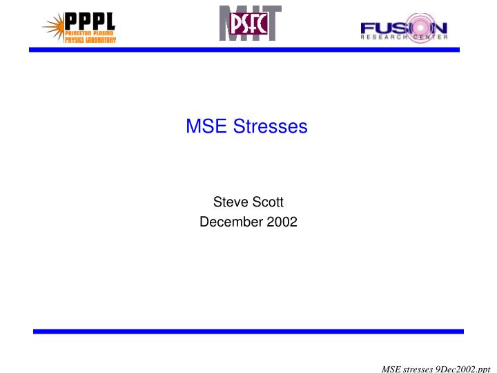 Mse stresses
