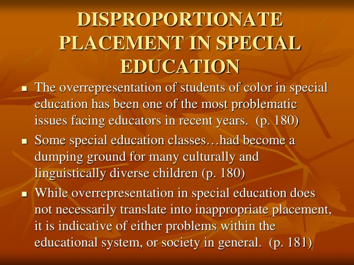 DISPROPORTIONATE PLACEMENT IN SPECIAL EDUCATION