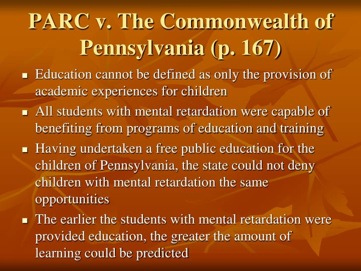 PARC v. The Commonwealth of Pennsylvania (p. 167)