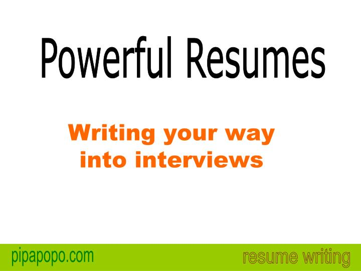 Powerful Resumes   Resume Writing Powerpoint Presentation