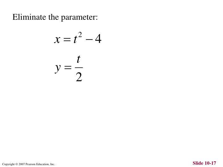 Eliminate the parameter: