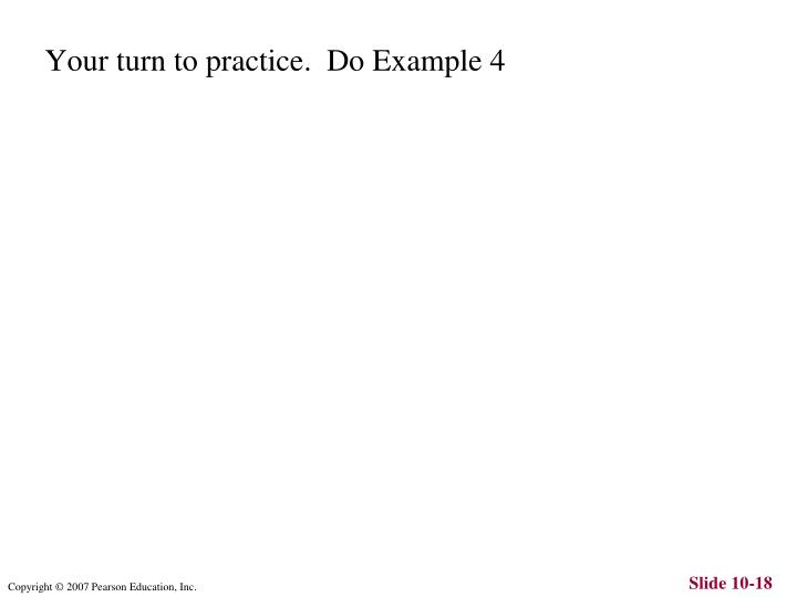 Your turn to practice.  Do Example 4