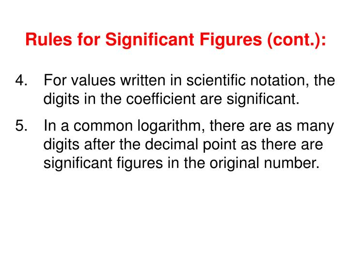 Rules for Significant Figures (cont.):