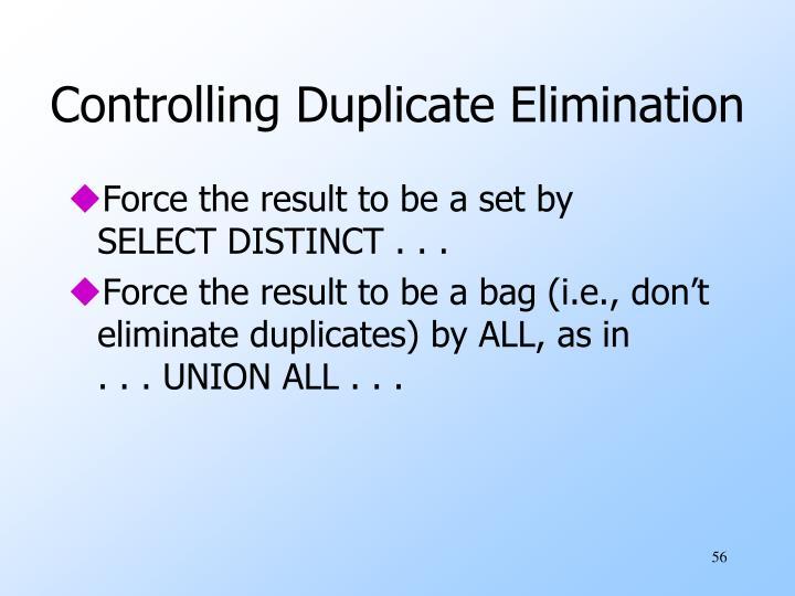 Controlling Duplicate Elimination
