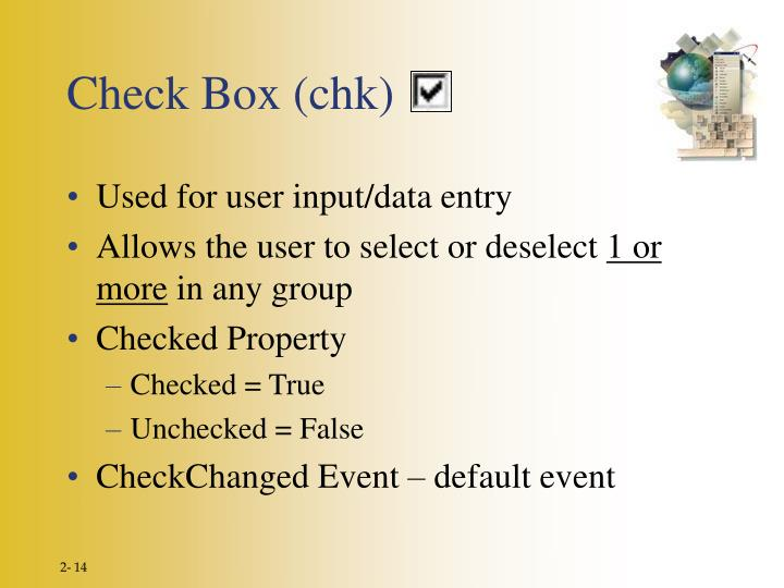 Check Box (chk)