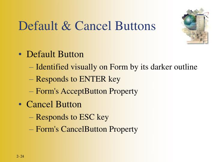 Default & Cancel Buttons