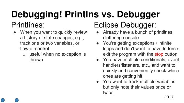 Debugging! Printlns vs. Debugger