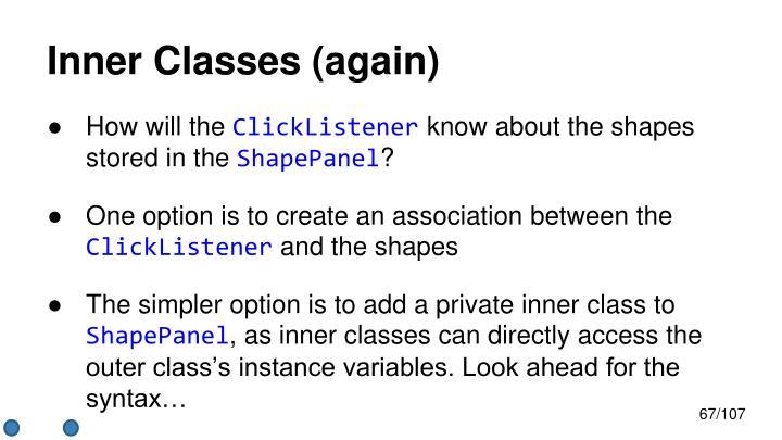 Inner Classes (again)