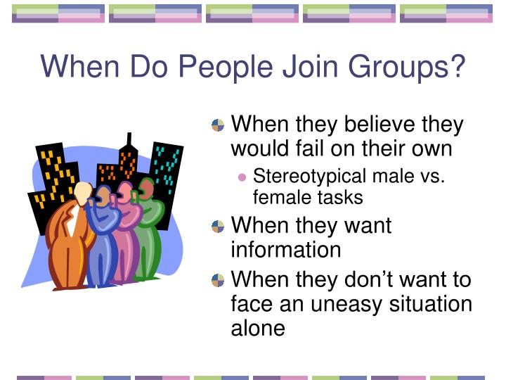 When Do People Join Groups?