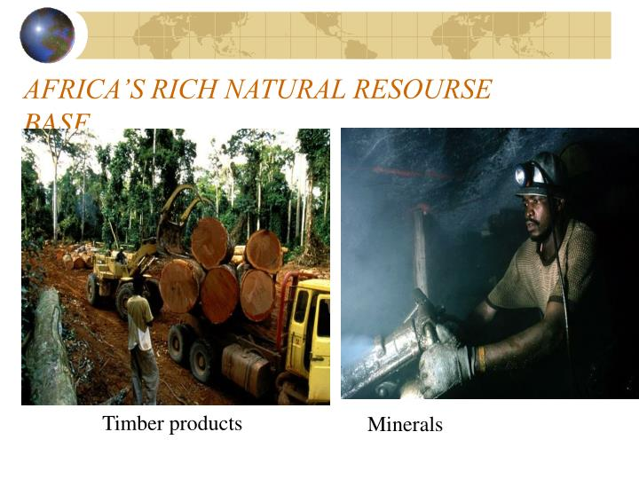 AFRICA'S RICH NATURAL RESOURSE BASE